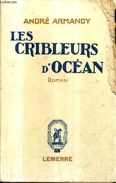 LES CRIBLEURS D'OCEAN - ROMAN + ENVOI DE L'AUTEUR.