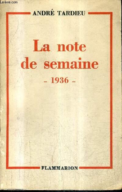 LA NOTE DE SEMAINE 1936 + ENVOI DE L'AUTEUR.