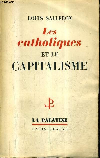 LES CATHOLIQUES ET LE CAPITALISME + ENVOI DE L'AUTEUR.