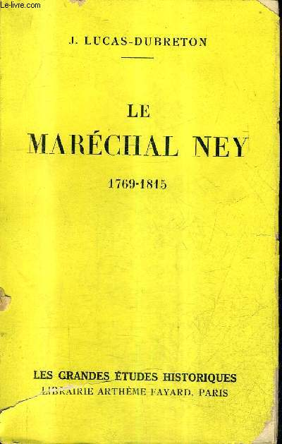 LE MARECHAL NEY 17969-1815 + ENVOI DE L'AUTEUR.