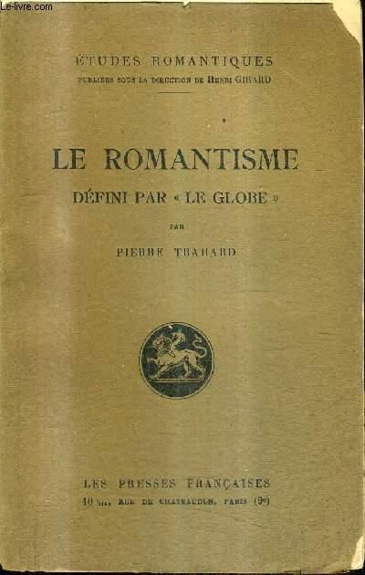 LE ROMANTISME DEFINI PAR LE GLOBE - COLLECTION ETUDES ROMANTIQUES.