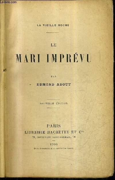 LE MARI IMPREVU - COLLECTION LA VIEILLE ROCHE / NOUVELLE EDITION.