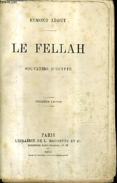 LE FELLAH SOUVENIRS D'EGYPTE / 2E EDITION.
