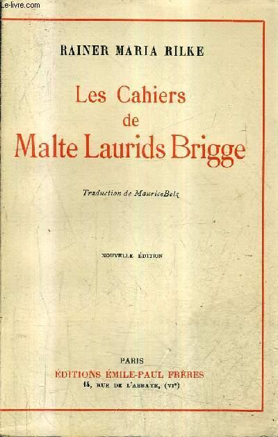 LES CAHIERS DE MALTE LAURIDS BRIGGE - NOUVELLE EDITION.