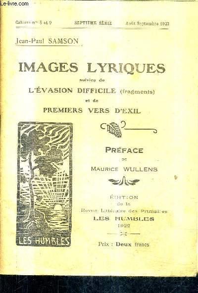 IMAGES LYRIQUES SUIVIES DE L'EVASION DIFFICILE (FRAGMENTS) ET DE PREMIERS VERS D'EXILE CAHIERS N°8 ET 9 7E SERIE AOUT SEPTEMBRE 1922.