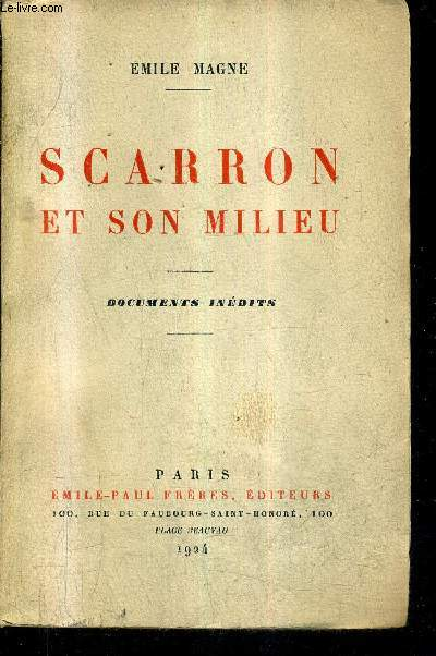 SCARRON ET SON MILIEU - DOCUMENTS INEDITS.