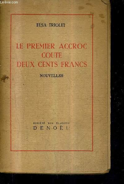 LE PREMIER ACCROC COUTE DEUX CENTS FRANCS - NOUVELLES