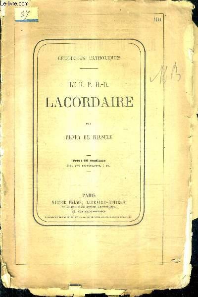 LE R.P.H.-D. LACRODAIRE - COLLECTION CELEBRITES CATHOLIQUES.