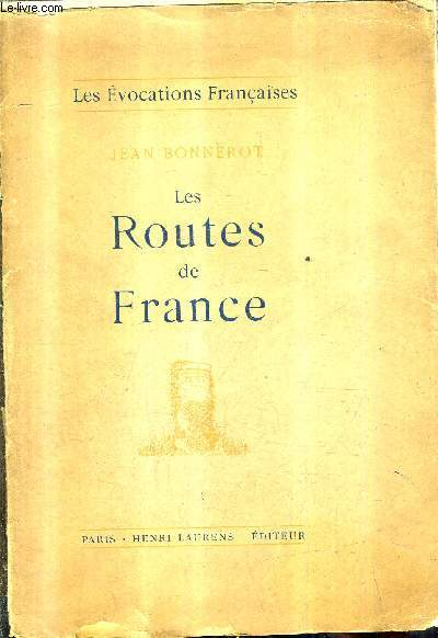 LES ROUTES DE FRANCE / COLLECTION LES EVOCATIONS FRANCAISES.