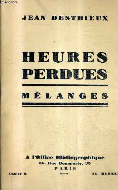 HEURES PERDUES - MELANGES - CAHIER R.