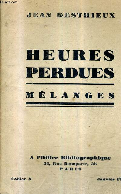 HEURES PERDUES MELANGES - CAHIER A.
