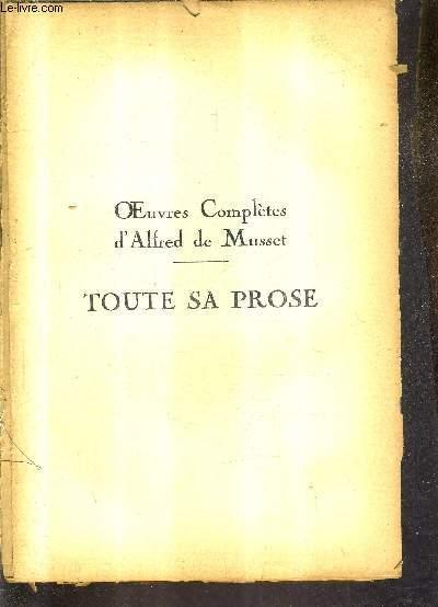OEUVRES COMPLETES D'ALFRED DE MUSSET - TOUTE SA PROSE - TOUTES SES COMEDIES .