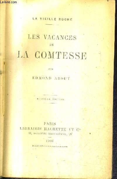 LES VACANCES DE LA COMTESSE - LA VIEILLE ROCHE / 8E EDITION.