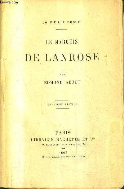 LE MARQUIS DE LANROSE - LA VIEILLE ROCHE - 7E EDITION.
