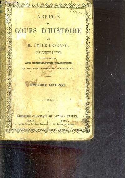 ABREGE DU COURS D'HISTOIRE - HISTOIRE ANCIENNE - SPECIALEMENT DESTINE PAR SA REDACTION AUX COMMUNAUTES RELIGIEUSES ET AUX INSTRUCTIONS DE DEMOISELLES.