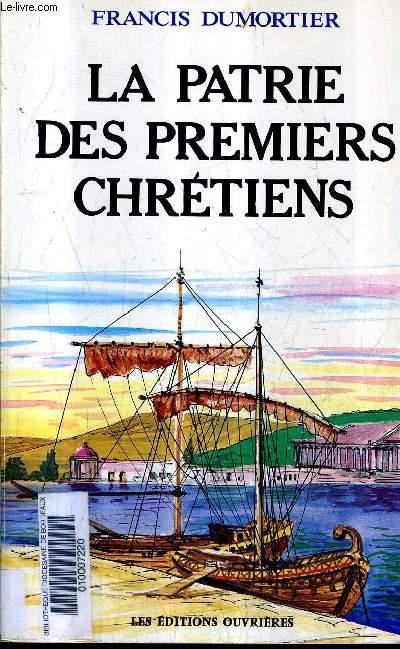 LA PATRIE DES PREMIERS CHRETIENS.