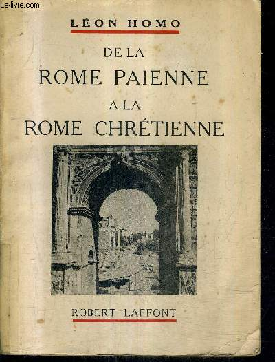 DE LA ROME PAIENNE A LA ROME CHRETIENNE.