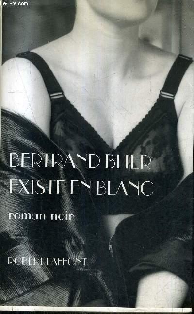 EXISTE EN BLANC - ROMAN NOIR.