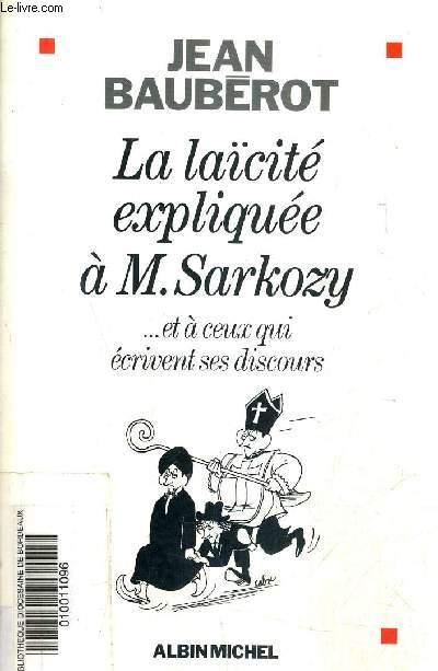 LA LAICITE EXPLIQUEE A M.SARKOZY ... ET A CEUX QUI ECRIVENT SES DISCOURS.