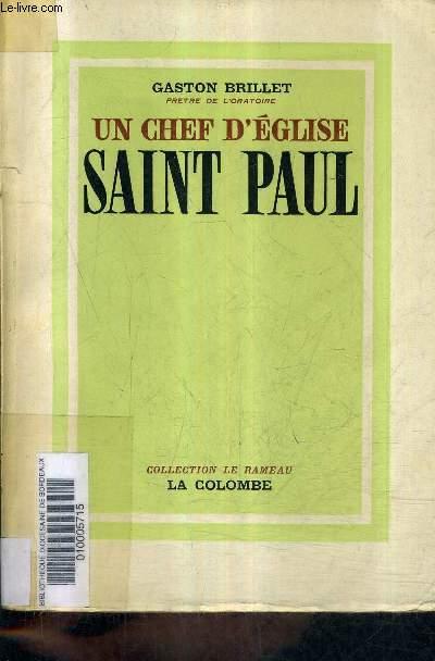 UN CHEF D'EGLISE SAINT PAUL / COLLECTION LE RAMEAU .