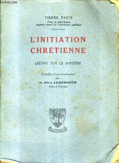 L'INITIATION CHRETIENNE - LECONS SUR LE BAPTEME.