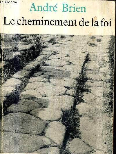 LE CHEMINENEMT DE LA FOI .