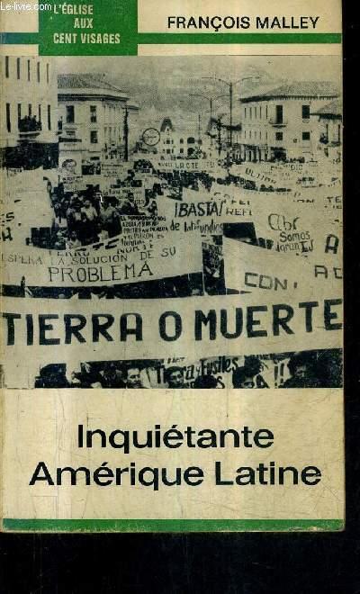 INQUIETANTE AMERIQUE LATINE / COLLECTION L'EGLISE AUX CENT VISAGES N°7.
