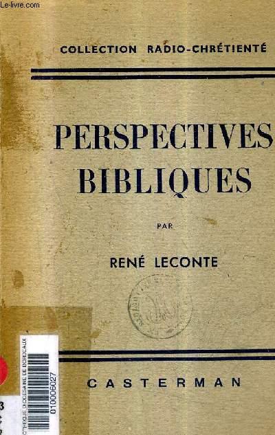 PERSPECTIVES BIBLIQUES - CONFERENCES DONNEES A LA RADIO VATICANE LES 21 ET 28 JUILLET LES 4 11 ET 29 AOUT 1946 / COLLECTION RADIO CHRETIENTE.