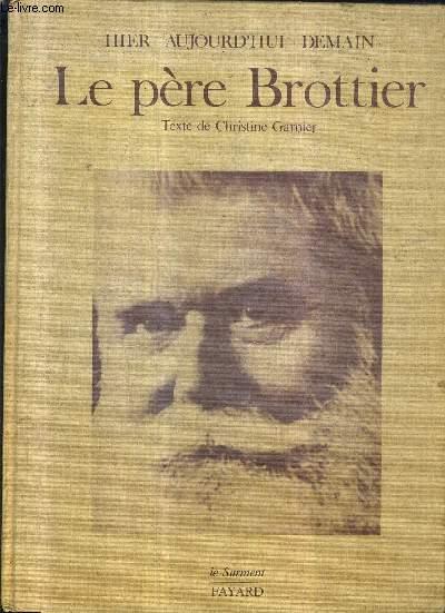 LE PERE BROTTIER / COLLECTION HIER AUJOURD'HUI DEMAIN.