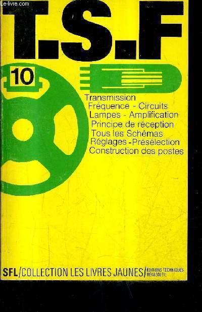 T.S.F. APPREILS RECEPTEURS FONCTIONNEMENT MONTAGE / 6E EDITION.