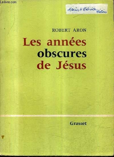 LES ANNES OBSCURES DE JESUS.