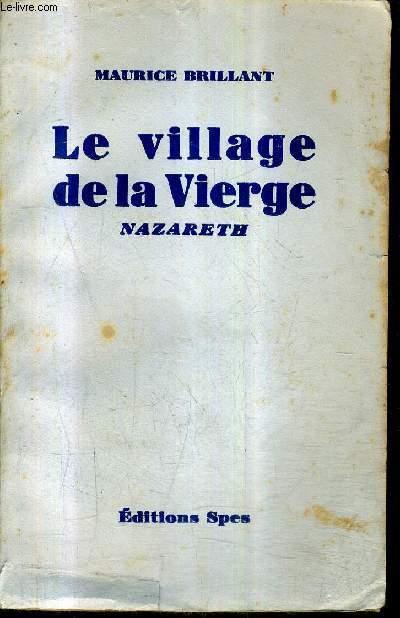 LE VILLAGE DE LA VIERGE - NAZARETH.
