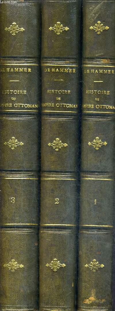 HISTOIRE DE L'EMPIRE OTTOMAN DEPUIS SON ORIGINE JUSQU'A NOS JOURS - EN 3 TOMES / TOMES 1 + 2 + 3.