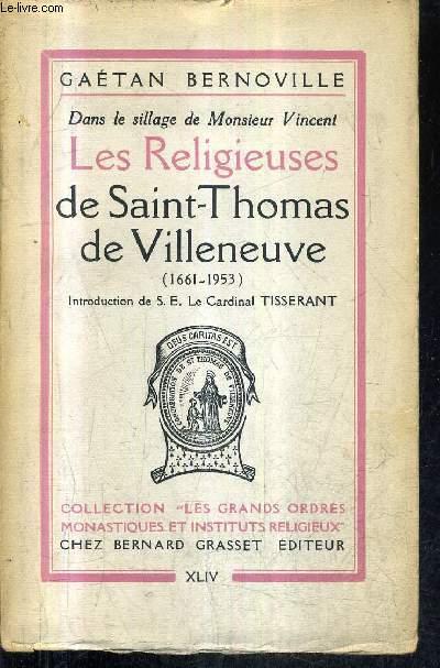 DANS LE SILLAGE DE MONSIEUR VINCENT - LES RELIGIEUSES DE SAINT THOMAS DE VILLENEUVE 1661-1953 + ENVOI DE L'AUTEUR .