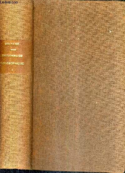 VOLTAIRE EDITION PUBLIEE PAR M.TOUQET - TOME 1 : PHILOSOPHIE DICTIONNAIRE PHILOSOPHIQUE.