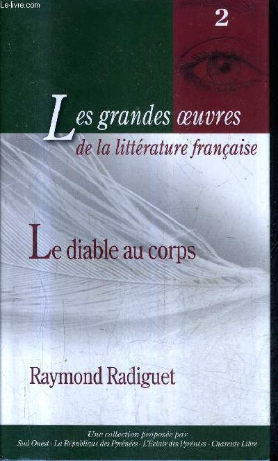 LE DIABLE AU CORPS - COLLECTION LES GRANDES OEUVRES DE LA LITTERATURE FRANCAISE N°2.