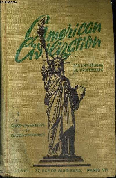 AMERICAN CIVILIZATION (THE USA AND CANADA) CLASSE DE PREMIERE ET CLASSES SUPERIEURES.