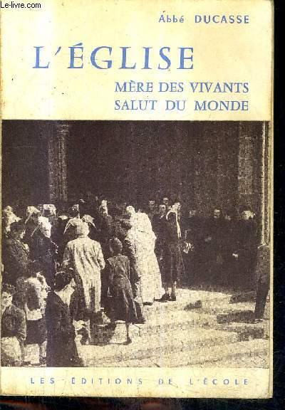 L'EGLISE MERE DES VIVANTS SALUT DU MONDE / ENSEIGNEMENT RELIGIEUX DU SECONDAIRE CLASSE DE SECONDE / 5E EDITION REMANIEE.