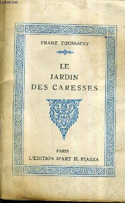 LE JARDIN DES CARESSES.