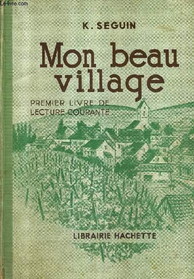MON BEAU VILLAGE - PREMIER LIVRE DE LECTURE COURANTE.