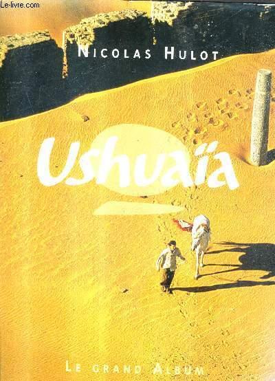USHUAIA - LE GRAND ALBUM.