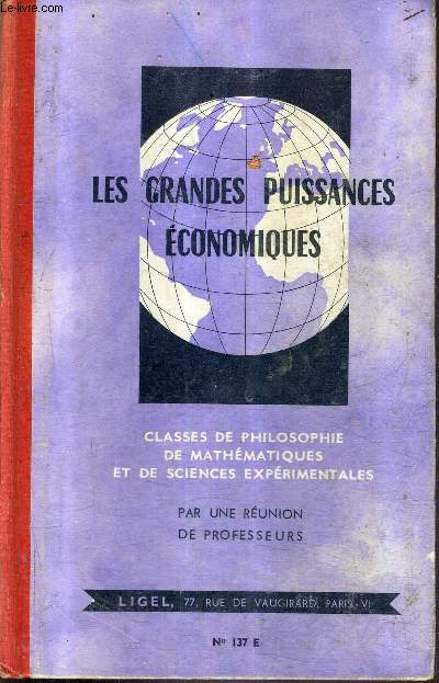 LES GRANDES PUISSANCES DU MONDE - CLASSES DE PHILOSOPHIE DE MATHEMATIQUES ET DE SCIENCES EXPERIMENTALES - N°137 E.