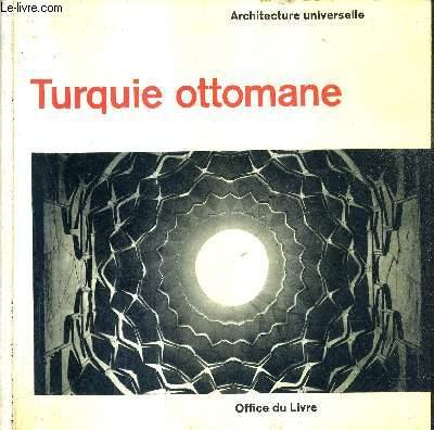 TURQUIE OTTOMANE - ARCHITECTURE UNIVERSELLE.