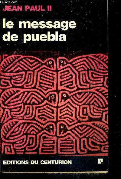 LE MESSAGE DE PUEBLA (JANVIER 1979) / COLLECTION DOCUMENTS D'EGLISE .