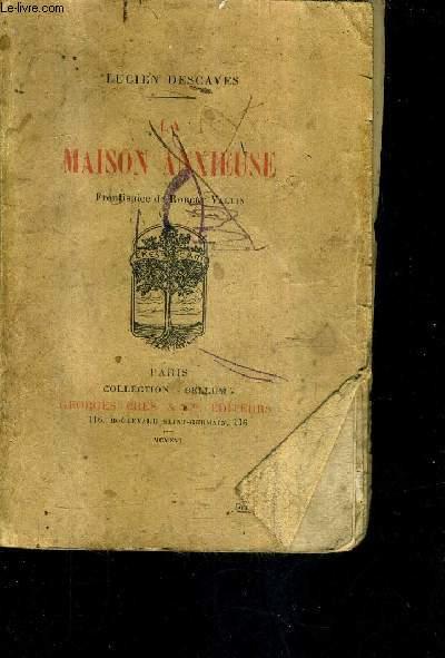 LA MAISON ANXIEUSE / COLLECTION BELLUM .