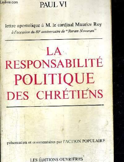 LA RESPONSABILITE POLITIQUE DES CHRETIENS .