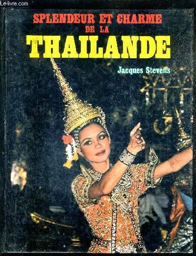 SPLENDEUR ET CHARME DE LA THAILANDE.