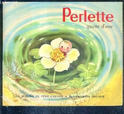 PERLETTE GOUTTE D'EAU / ALBUMS DU PERE CASTOR.