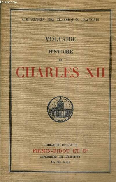 HISTOIRE DE CHARLES XII / COLLECTION DES CLASSIQUES FRANCAIS.