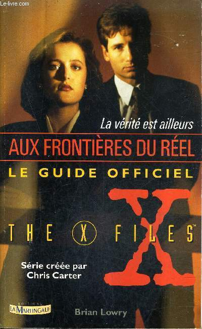 LA VERITE EST AILLEURS LE GUIDE OFFICIEL DE THE X-FILES  SERIE CREEE PAR CHRIS CARTER.